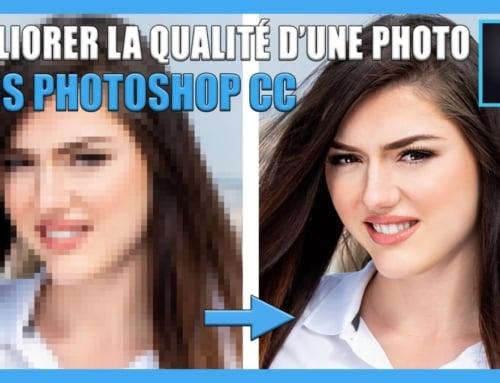 Comment améliorer la qualité d'une photo sur Photoshop CC