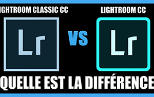 Tutoriel pour apprendre quelle est la différence entre Lightroom Classic CC et Lightroom CC / retouche photo gratuit