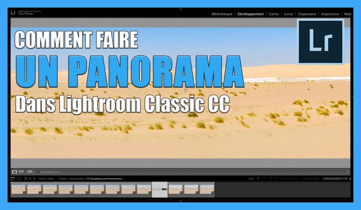 Tutoriel pour apprendre à créer un panorama dans Lightroom Classic CC / retouche photo gratuit et Comment faire un panorama dans lightroom Classic CC