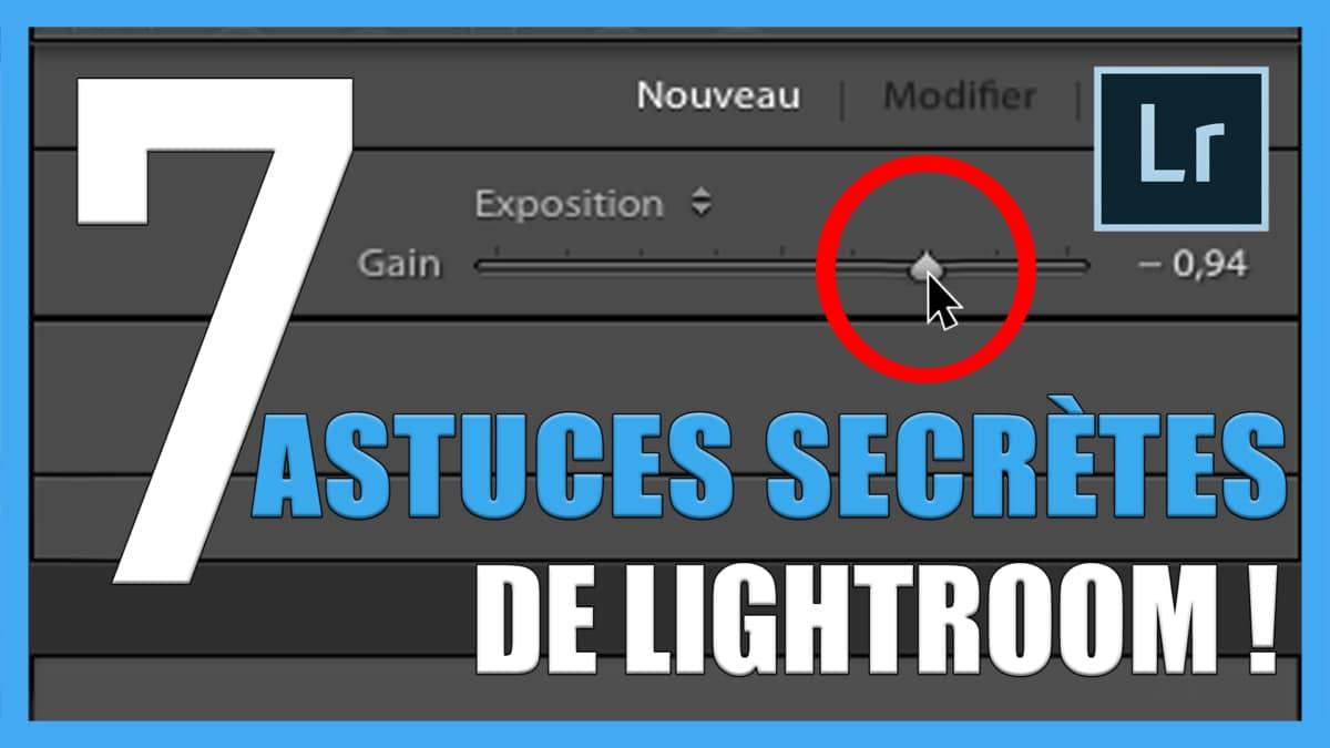 7 astuces secrètes de Lightroom Classic CC