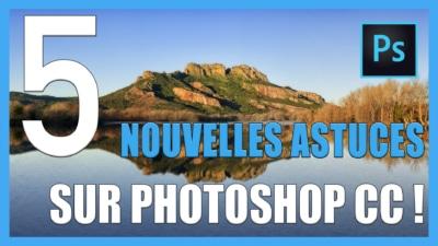 Astuces sur Photoshop CC / Astuces Photoshop CC pour Améliorer une photo