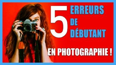 Erreurs de débutant en photographie et comment les corriger