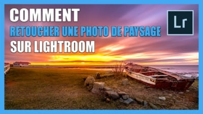 Comment retoucher une photo de paysage sur Lightroom - Tutoriel de retouche photo