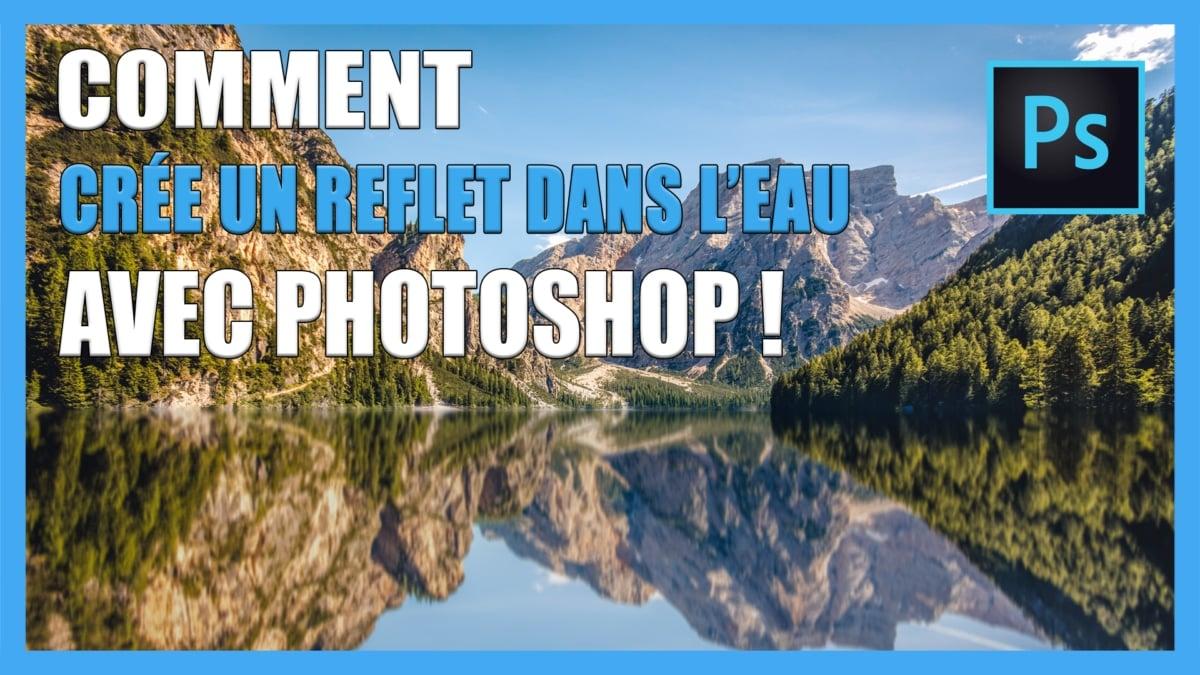 comment créer un reflet dans l'eau avec photoshop CC